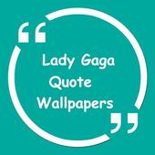 Lady Gaga Quote Wallpapers 1.0