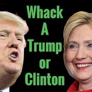 Whack A Trump or Clinton