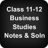 Class 11-12 Business Studies Notes Solutions 1 0 APK