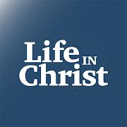 Life In Christ Bethlehem 3.12.2
