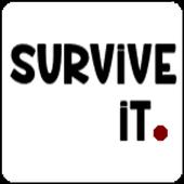 Survive It.