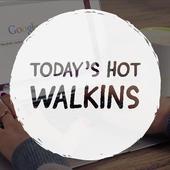 Todays Hot Walkins 2.0