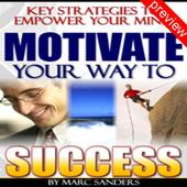 Motivate Your Way To Success P 1.0