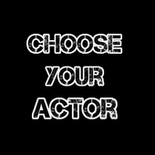 Choose your actor