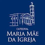 Catedral Maria Mãe da Igreja 1.0