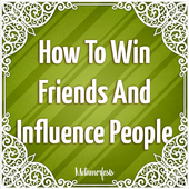 How To Win Friends And Influence People 1.1