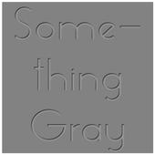Something Gray UCCW [Clock] 1.0