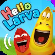 HELLO LARVA 1.1