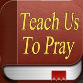 Lord, Teach Us To Pray 1.0