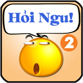 Hỏi Ngu - Hoi Ti - Hoi Ngu Hại Não - Đố vui troll 1.2
