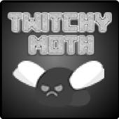 Twitchy Moth