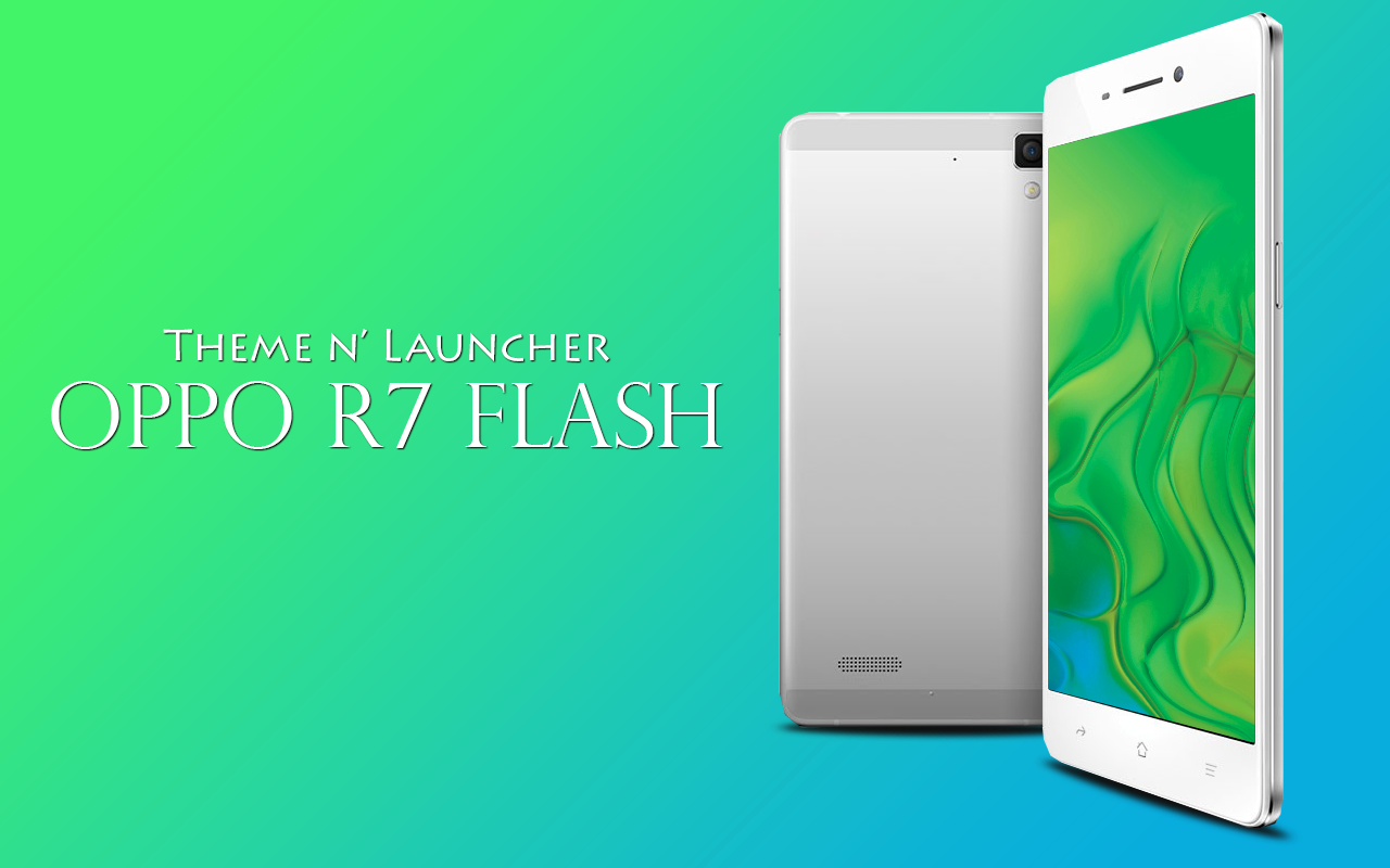 Theme for Oppo R7 Flash 1 0 1 APK Download - Android
