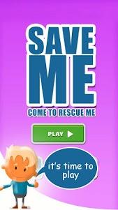Save ME - Come To Rescue ME. 2 screenshot 1