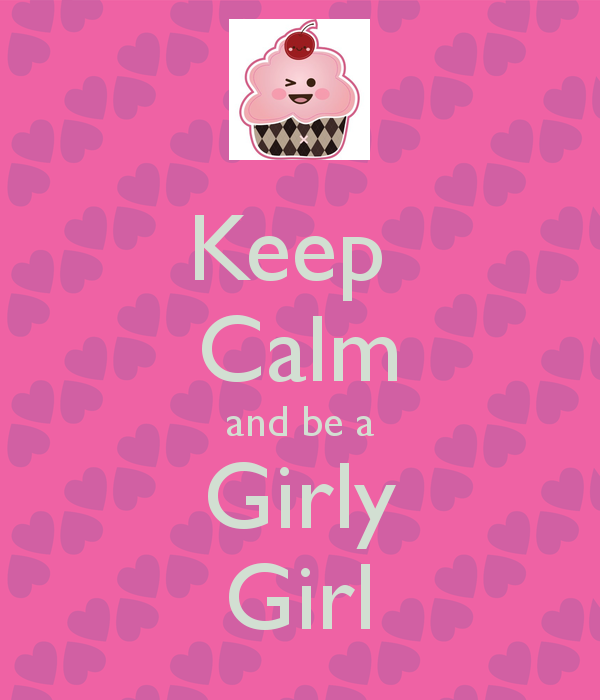 Keep Calm And Girly Girl 10 Screenshot 1