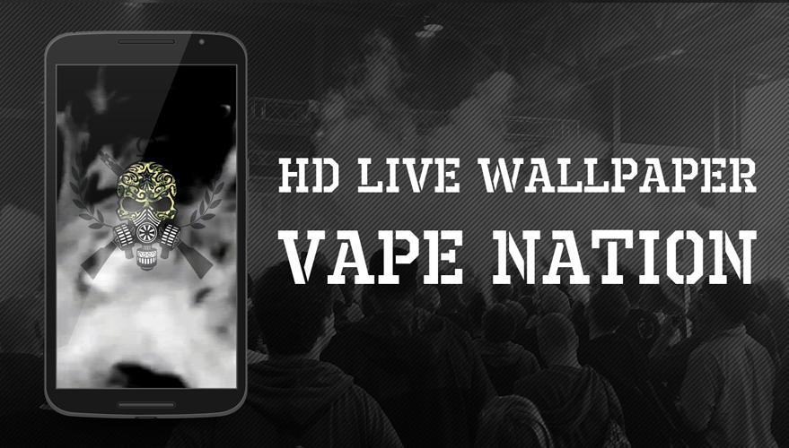 Vape Nation Live Wallpaper Hd 100 Apk Download Android