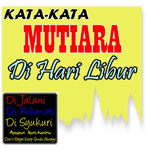 Kata Mutiara Di Hari Libur 61 Apk Download Android Books