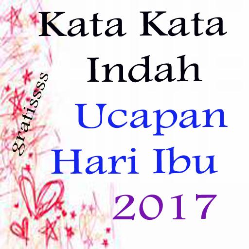 Kata Kata Indah Ucapan Hari Ibu 2017 10 Apk Download