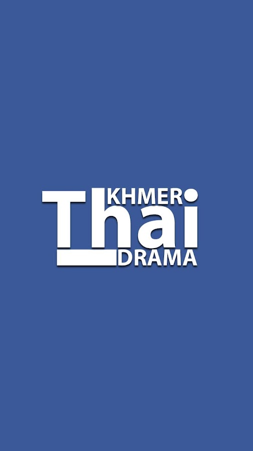 Khmer Thai Drama 2 3 APK Download - Android Entertainment Apps