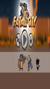 Fatal City 2 1.0 screenshot 1