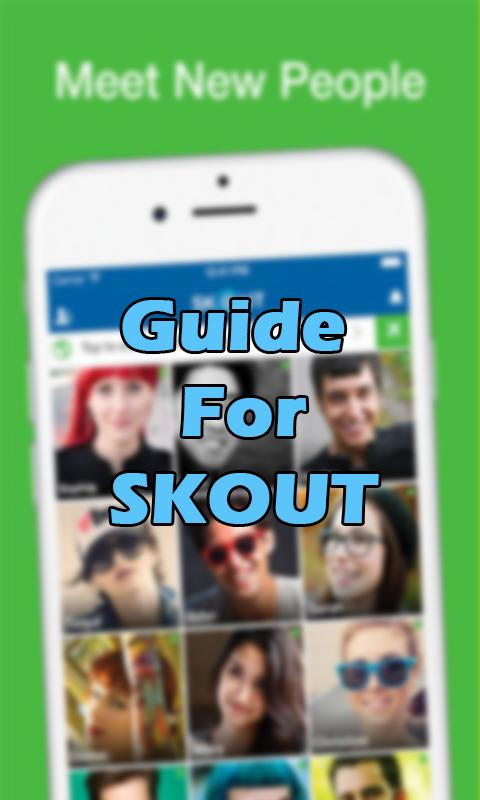 Chat SKOUT Meet people Guide 2 0 APK Download - Android