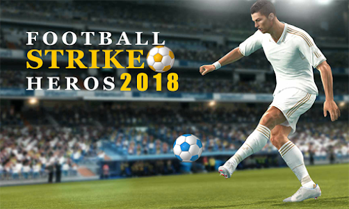 Football Strike Heros 2018 1.0 screenshot 1