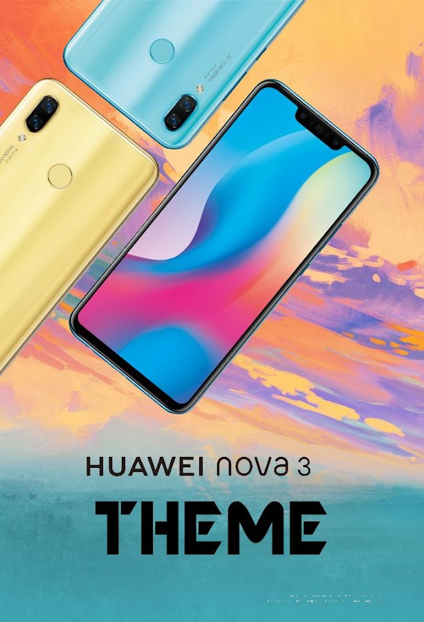 Theme for Huawei Nova 3 - Nova 3i launcher 5 1 APK Download