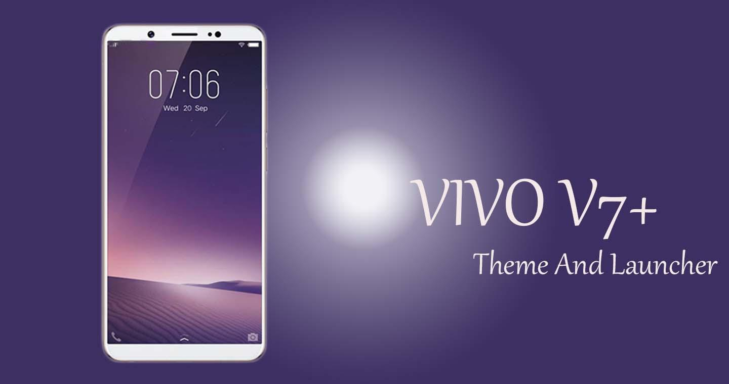 Theme for Vivo V7 / V7+ Plus 1 0 2 APK Download - Android