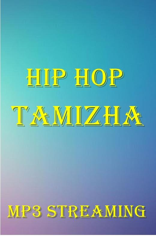 HIP HOP TAMIZHA Mp3 1 0 APK Download - Android Music & Audio