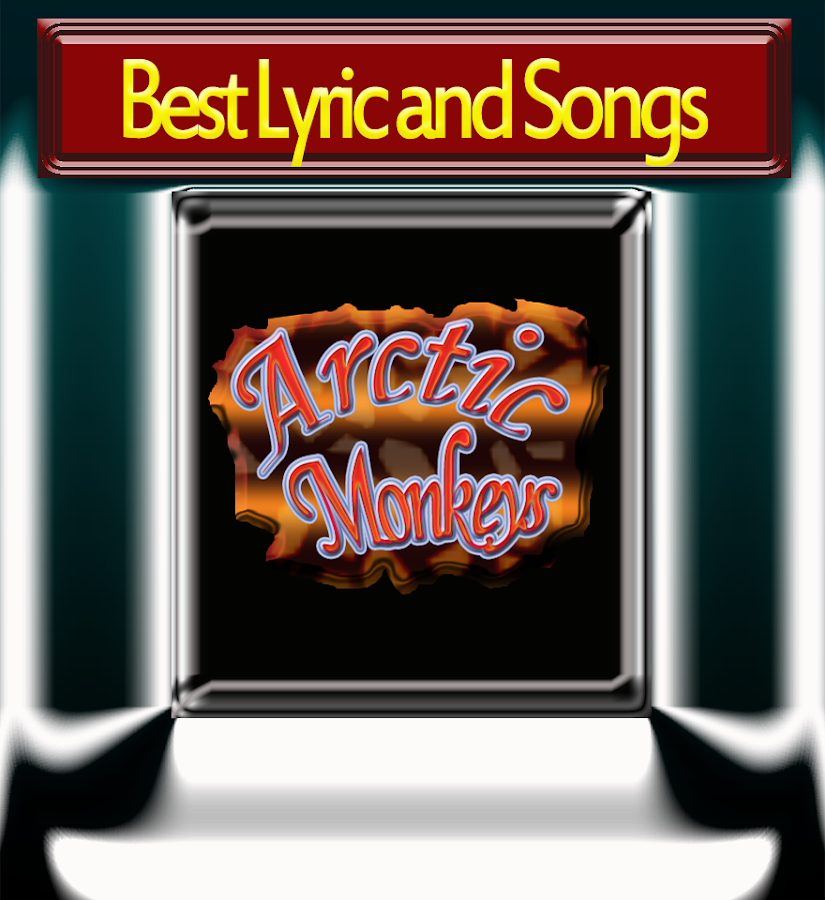 Arctic Monkeys Lyric and Songs 1.1 APK Download - Android Music ...