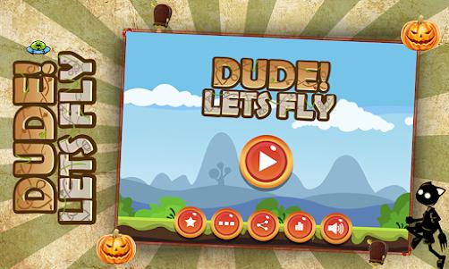 Dude ! Lets Fly 1.0 screenshot 1