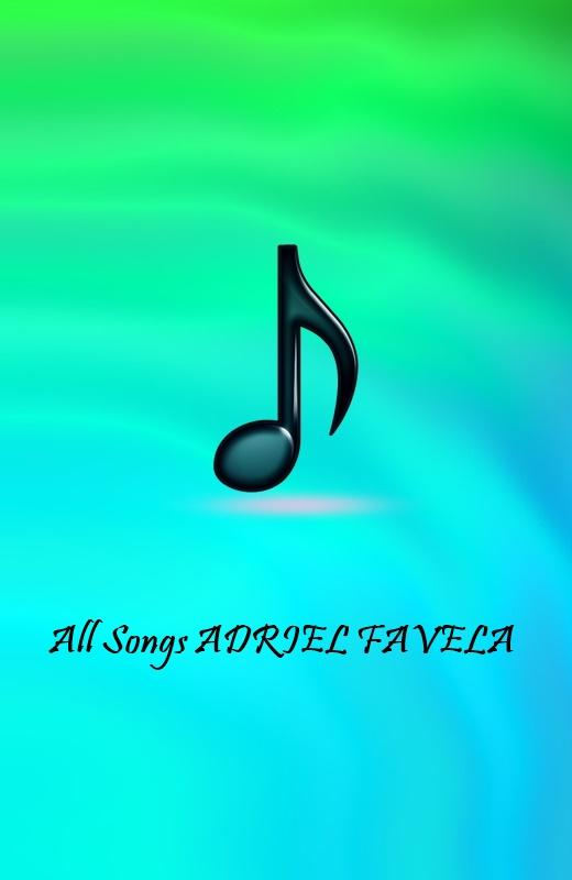All Songs ADRIEL FAVELA 1.0 APK Download - Android Music & Audio Apps