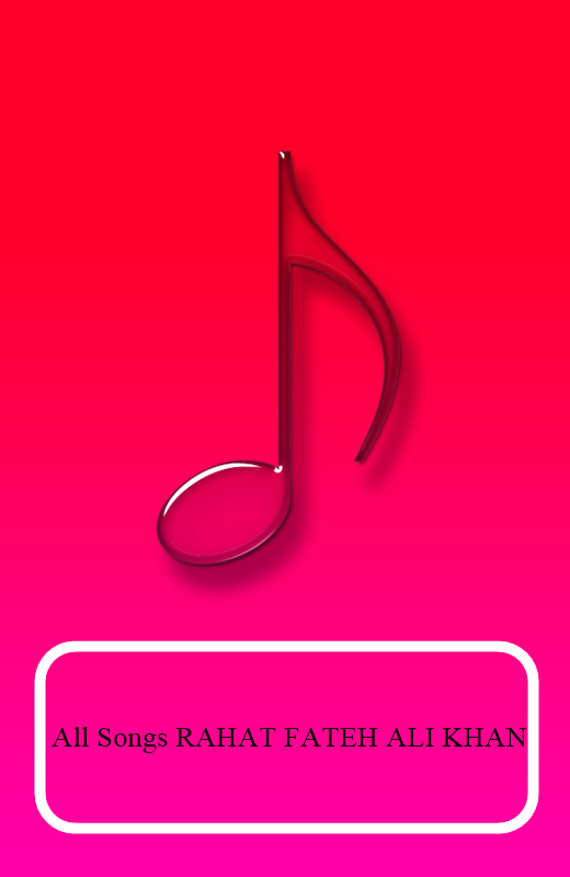 All Songs RAHAT FATEH ALI KHAN 1.0 APK Download - Android Music ...