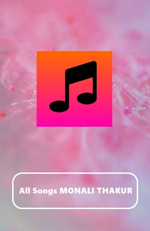 All Songs MONALI THAKUR 1.0 APK Download - Android Music & Audio Apps
