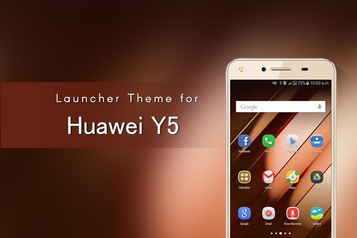 Launcher Theme for Huawei Y5 1 0 2 APK Download - Android