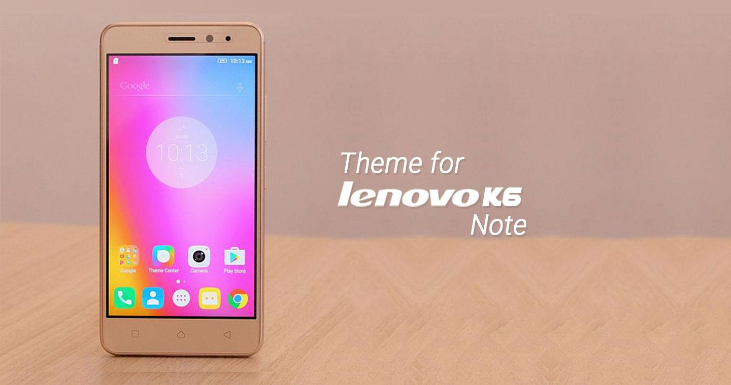 Theme for Lenovo K6 Note/Power 1 0 2 APK Download - Android