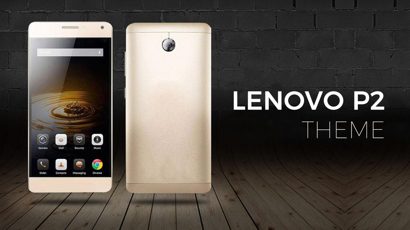 Theme for Lenovo P2 / K5 Note 1 0 1 APK Download - Android