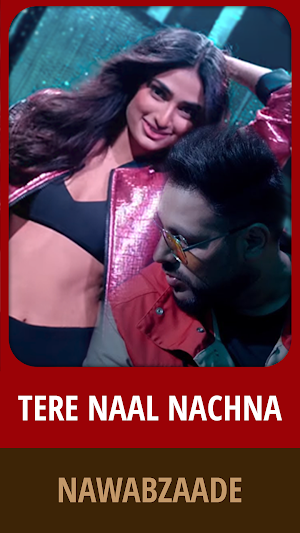 Tere Naal Nachna Song - Nawabzaade Movie Songs 2 7 7 APK