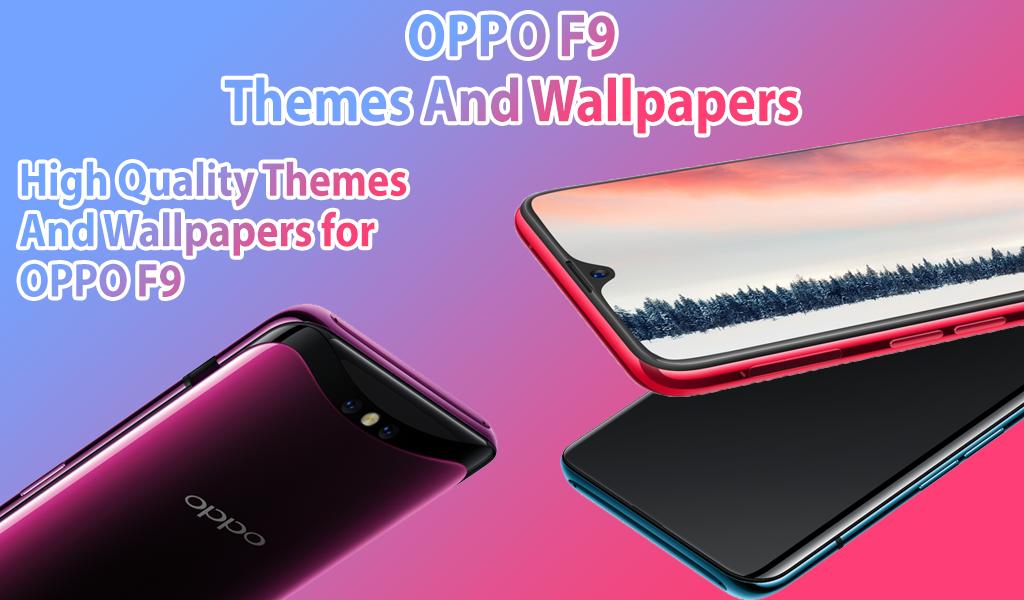 OPPO F9 theme & launcher: OPP f9 theme & Wallpaper 1 0 9 APK